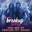 "Pritam/Arijit Singh/Badshah/Jonita Gandhi/Panjabi Hit Squad The Breakup Song (Desi Mix By Panjabi Hit Squad) [From ""Ae Dil Hai Mushkil""]"
