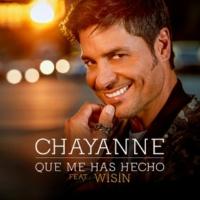 Chayanne/Wisin Qué Me Has Hecho (feat.Wisin)