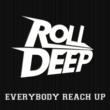 Roll Deep Everybody Reach Up