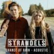 Strandels Chance Of Rain (Acoustic)