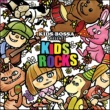 KIDS BOSSA KIDS BOSSA presents Kids Rocks