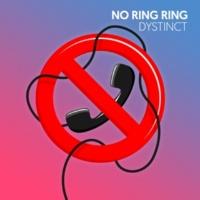 DYSTINCT No Ring Ring