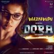 """Vivek - Mervin/Vivek Siva/Sanjana Divaker Kalmanje Vaazhavudu (From """"Dora"""")"""