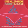 Kate Miller-Heidke I'm Growing a Beard Downstairs for Christmas