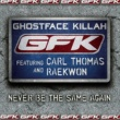 Ghostface Killah Never Be the Same Again (featuring Carl Thomas and Raekwon)