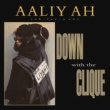 Aaliyah Down with the Clique EP