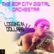 Bop City Digital Orchestra Logging in Dollars