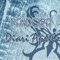 Pandora Diari April