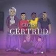 Gigis Gertrud