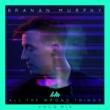 Branan Murphy/Koryn Hawthorne All the Wrong Things (Voco Mix) (feat.Koryn Hawthorne)
