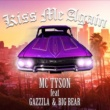 MC TYSON Kiss Me Again feat. GAZZILA & BIG BEAR