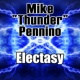 "Mike ""Thunder"" Pennino Electasy"