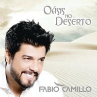 Fabio Camillo Oásis no Meu Deserto
