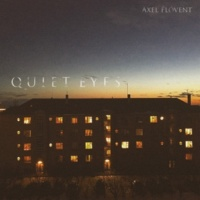 Axel Flóvent Quiet Eyes