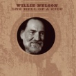 Willie Nelson One Hell Of A Ride