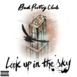 Bad Poetry Club Look up in the Sky