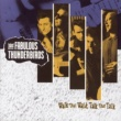 The Fabulous Thunderbirds WALK THAT WALK, TALK THAT TALK