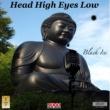 Black Ice Head High Eyes Low