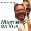 Martinho Da Vila Focus - O Essencial De Martinho Da Vila