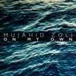 Zoli Mujahid On My Own