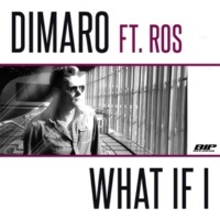 DIMARO What If I (feat. Ros)