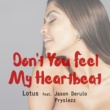 Lotus Don't You Feel My Heartbeat (feat. Jason Derulo & Pryslezz)