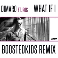 DIMARO What If I (feat. Ros) [Boostedkids Radio Remix]
