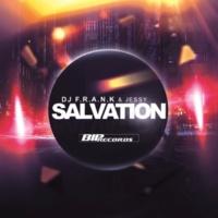 Dj F.R.A.N.K & Jessy Salvation [Radio Edit]
