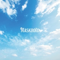 MASKROID Today / Take a Step