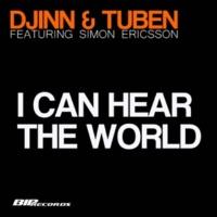 Djinn & Tuben I Can Hear The World (feat. Simon Ericsson) [Radio Edit]
