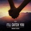 Angemi & Becko I'll Catch You(Original Mix)