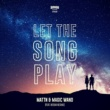 MATTN & Magic Wand Let The Song Play (feat. Neisha Neshae)