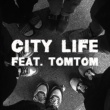 Double J CITY LIFE (FEAT. TOMTOM)