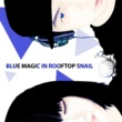 OKSANG-DALPAENGI Blue Magic in Rooftop-snail