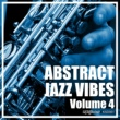 Ananda Project Abstract Jazz Vibes, Vol. 4