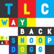 TLC Way Back (feat. Snoop Dogg)