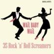 Otis Redding Wail Baby, Wail! - 35 Rock 'N' Roll Screamers