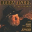 Bobby Angel T'rug By My Mense