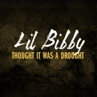 Lil Bibby Thought It Was A Drought