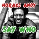 Horace Andy Say Who