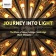 Jesus College Chapel Choir Journey Into Light