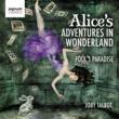 ロイヤルフィルハーモニー管弦楽団 & Christopher Austin Joby Talbot: Alice's Adventures in Wonderland