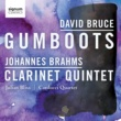 Julian Bliss/Carducci String Quartet David Bruce: Gumboots