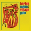 Herbie Mann At the Village Gate (Remastered)