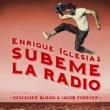 Enrique Iglesias/Descemer Bueno/Jacob Forever SUBEME LA RADIO REMIX (feat.Descemer Bueno/Jacob Forever)