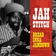 Jah Stitch Dread Inna Jamdown