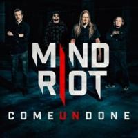 Mind Riot Come Undone