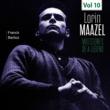 Lorin Maazel Milestones of a Legend - Lorin Maazel, Vol. 10