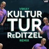 VBKAY Kultur Tur ReDitzel (Remix)