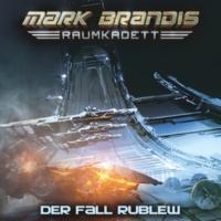 Mark Brandis - Raumkadett Der Fall Rublew - Teil 13